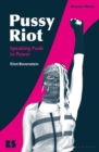 Pussy Riot : Speaking Punk to Power - Book