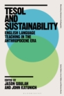 TESOL and Sustainability : English Language Teaching in the Anthropocene Era - Book