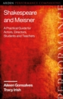 Shakespeare and Meisner : A Practical Guide for Actors, Directors, Students and Teachers - eBook
