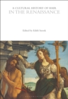 A Cultural History of Hair in the Renaissance - eBook