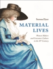 Material Lives : Women Makers and Consumer Culture in the 18th Century - eBook