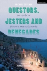 Questors, Jesters and Renegades : The Story of Britain's Amateur Theatre - Book