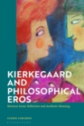 Kierkegaard and Philosophical Eros : Between Ironic Reflection and Aesthetic Meaning - eBook