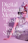 Digital Research Methods in Fashion and Textile Studies - Book