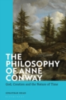 The Philosophy of Anne Conway : God, Creation and the Nature of Time - eBook