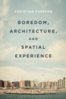 Boredom, Architecture, and Spatial Experience - eBook