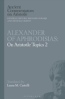 Alexander of Aphrodisias: On Aristotle Topics 2 - eBook