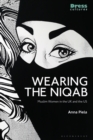 Wearing the Niqab : Muslim Women in the UK and the US - eBook
