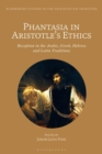 Phantasia in Aristotle's Ethics : Reception in the Arabic, Greek, Hebrew and Latin Traditions - Book