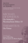Michael of Ephesus: On Aristotle's Nicomachean Ethics 10 with Themistius: On Virtue - Book