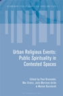 Urban Religious Events : Public Spirituality in Contested Spaces - eBook