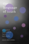 The Language of Touch : Philosophical Examinations in Linguistics and Haptic Studies - Book