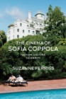 The Cinema of Sofia Coppola : Fashion, Culture, Celebrity - Book