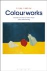 Colourworks : Chromatic Innovation in Modern French Poetry and Art Writing - eBook