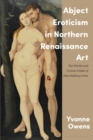 Abject Eroticism in Northern Renaissance Art : The Witches and Femmes Fatales of Hans Baldung Grien - eBook