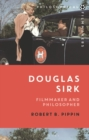 Douglas Sirk : Filmmaker and Philosopher - Book