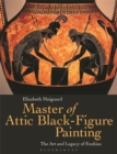 Master of Attic Black Figure Painting : The Art and Legacy of Exekias - Book