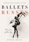 Behind the Scenes at the Ballets Russes : Stories from a Silver Age - Book