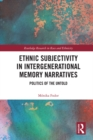 Ethnic Subjectivity in Intergenerational Memory Narratives : Politics of the Untold - eBook