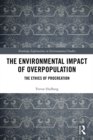 The Environmental Impact of Overpopulation : The Ethics of Procreation - eBook