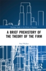 A Brief Prehistory of the Theory of the Firm - eBook
