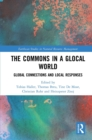 The Commons in a Glocal World : Global Connections and Local Responses - eBook