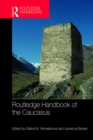 Routledge Handbook of the Caucasus - eBook