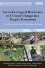 Socio-Ecological Resilience to Climate Change in a Fragile Ecosystem : The Case of the Lake Chilwa Basin, Malawi - eBook