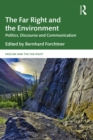 The Far Right and the Environment : Politics, Discourse and Communication - eBook