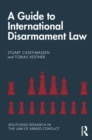 A Guide to International Disarmament Law - eBook