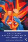 Survivorship: A Sociology of Cancer in Everyday Life - eBook
