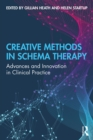 Creative Methods in Schema Therapy : Advances and Innovation in Clinical Practice - eBook