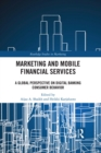 Marketing and Mobile Financial Services : A Global Perspective on Digital Banking Consumer Behaviour - eBook