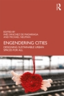 Engendering Cities : Designing Sustainable Urban Spaces for All - eBook