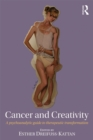 Cancer and Creativity : A Psychoanalytic Guide to Therapeutic Transformation - eBook