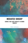 Mediated Kinship : Gender, Race and Sexuality in Donor Families - eBook