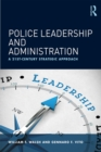 Police Leadership and Administration : A 21st-Century Strategic Approach - eBook