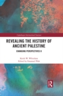 Revealing the History of Ancient Palestine : Changing Perspectives 8 - eBook