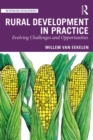 Rural Development in Practice : Evolving Challenges and Opportunities - eBook