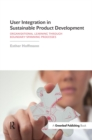 User Integration in Sustainable Product Development : Organisational Learning through Boundary-Spanning Processes - eBook
