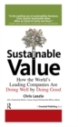Sustainable Value : How the World's Leading Companies Are Doing Well by Doing Good - eBook