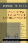 Evaluating Treatment Environments : The Quality of Psychiatric and Substance Abuse Programs - eBook