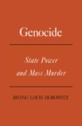 Genocide : State Power and Mass Murder - eBook