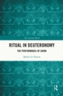 Ritual in Deuteronomy : The Performance of Doom - eBook