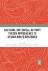 Cultural-Historical Activity Theory Approaches to Design-Based Research - eBook