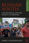 Russian Youth : Law, Deviance, and the Pursuit of Freedom - eBook