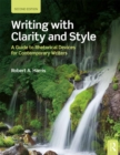 Writing with Clarity and Style : A Guide to Rhetorical Devices for Contemporary Writers - eBook