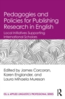 Pedagogies and Policies for Publishing Research in English : Local Initiatives Supporting International Scholars - eBook