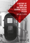 A History of Crime and the American Criminal Justice System - eBook