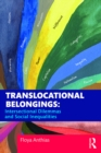 Translocational Belongings : Intersectional Dilemmas and Social Inequalities - eBook